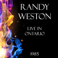 Randy Weston - Live in Ontario 1985 (Live)