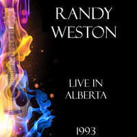 Randy Weston - Live in Alberta 1993 (Live)