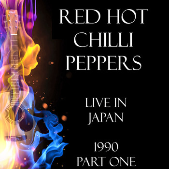 Red Hot Chili Peppers - Live in Japan 1990 Part One (Live)