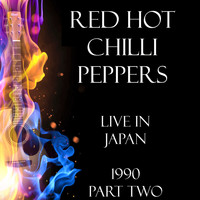 Red Hot Chili Peppers - Live in Japan 1990 Part Two (Live)