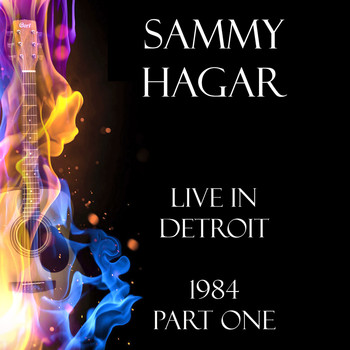 Sammy Hagar - Live in Detroit 1984 Part One (Live)
