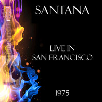 Santana - Live in San Francisco 1975 (Live)