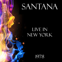 Santana - Live in New York 1978 (Live)