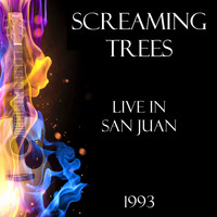 Screaming Trees - Live in San Juan 1993 (Live)