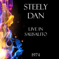 Steely Dan - Live in Sausalito 1974 (Live)