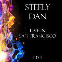 Steely Dan - Live in San Francisco 1974 (Live)