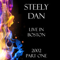 Steely Dan - Live in Boston 2002 Part One (Live)