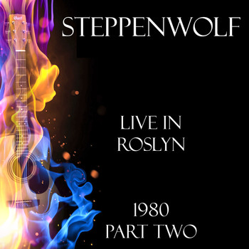 Steppenwolf - Live in Roslyn 1980 Part Two (Live)