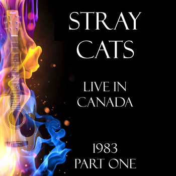 Stray Cats - Live in Canada 1983 Part One (Live)