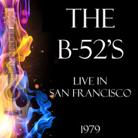 The B-52's - Live in San Francisco 1979 (Live)