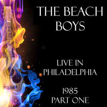 The Beach Boys - Live in Philadelphia 1985 Part One (Live)