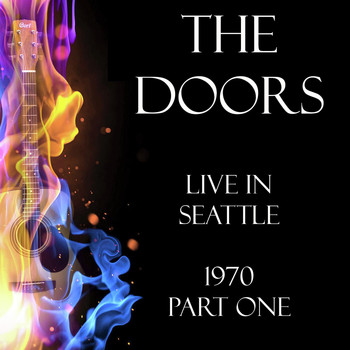 The Doors - Live in Seattle 1970 Part One (Live)