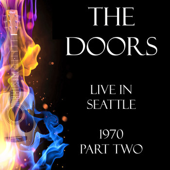 The Doors - Live in Seattle 1970 Part Two (Live)
