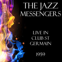 The Jazz Messengers - Live in Club St Germain 1959 (Live)