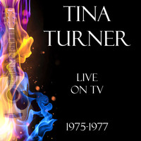 Tina Turner - Live on TV 1975-1977 (Live)