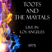 Toots And The Maytals - Live in Los Angeles 1975 (Live)