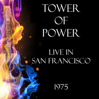 Tower Of Power - Live in San Francisco 1975 (Live)