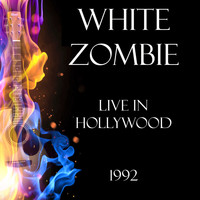 White Zombie - Live in Hollywood 1992 (Live)