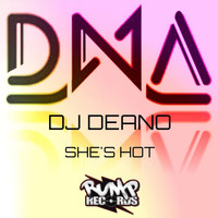 DNA - She's Hot (DJ DEANO)