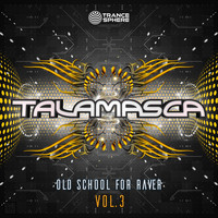 TALAMASCA - Old School for Raver, Vol. 3