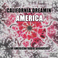 America - California Dreamin' (Live)