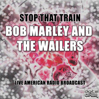 BOB MARLEY AND THE WAILERS - Stop That Train (Live)