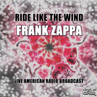 Frank Zappa - Ride Like The Wind (Live)