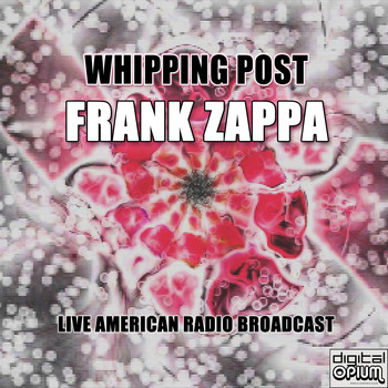 Frank Zappa - Whipping Post (Live)