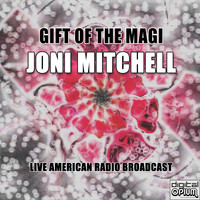 Joni Mitchell - Gift Of The Magi (Live)