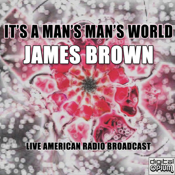 James Brown - It's A Man's Man's World (Live)