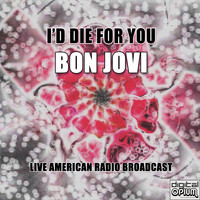 Bon Jovi - I'd Die For You (Live)