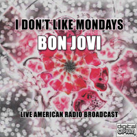 Bon Jovi - I Don't Like Mondays (Live)