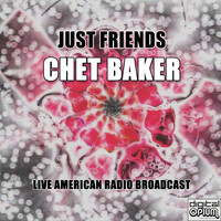 Chet Baker - Just Friends (Live)