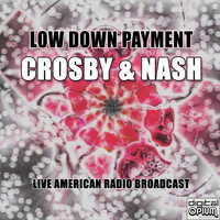 Crosby & Nash - Low Down Payment (Live)