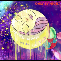 Only By Night - Somewhere Between Heaven And Earth