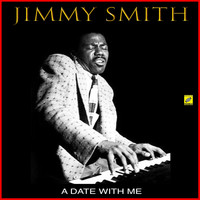 Jimmy Smith - A Date With Me