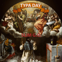 Slim G.O. - Typa Day (Explicit)