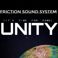 Friction Sound System - (It's Time for Some) Unity