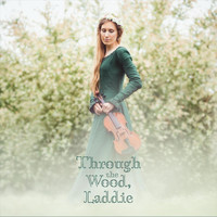 Joanna Johnson - Through the Wood, Laddie