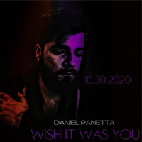 Daniel Panetta - Wish It Was You