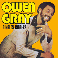 Owen Gray - Singles 1969 to 1972