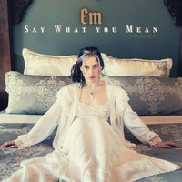 eM - Say What You Mean (Radio Edit)