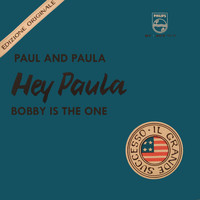 Paul and Paula - Hey, Paula ! Bobby Is The One