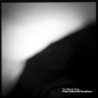 The Black Dog - Final Collected Vexations