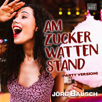 Jörg Bausch - Am Zuckerwattenstand (Party Version)
