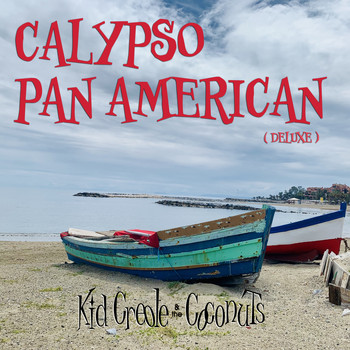 Kid Creole And The Coconuts - Calypso Pan American (Deluxe)