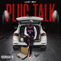 Lazyboy - Plug Talk (Explicit)