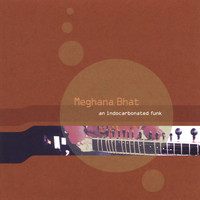Meghana Bhat - an Indocarbonated funk