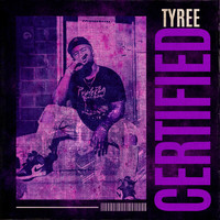 Tyree - Certified