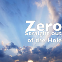 Zero - Straight out of the Hole (Explicit)